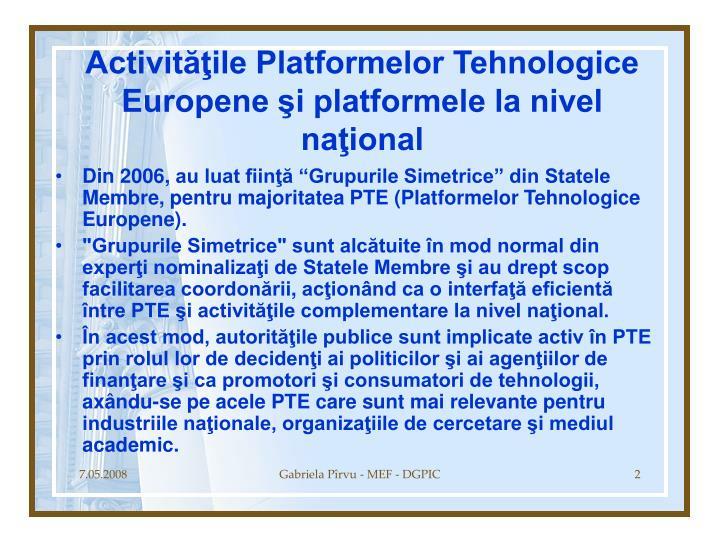 Activităţile Platformelor Tehnologice Europene şi platformele la nivel naţional