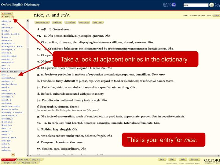 Take a look at adjacent entries in the dictionary.
