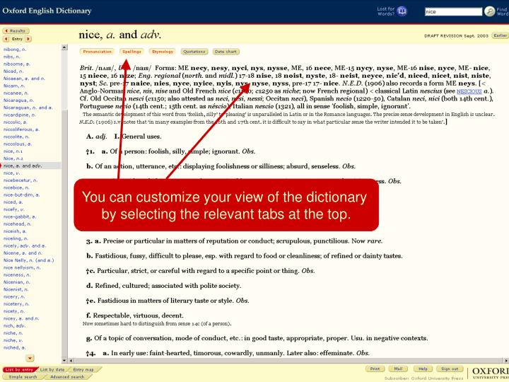 You can customize your view of the dictionary