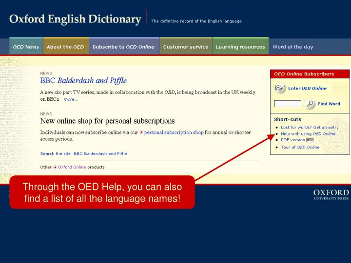 Through the OED Help, you can also