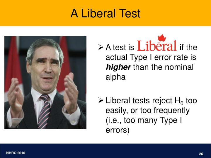A Liberal Test