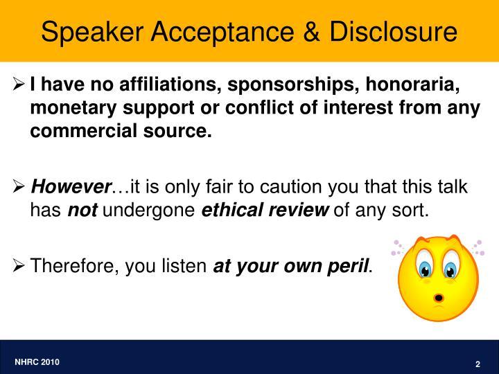 Speaker Acceptance & Disclosure