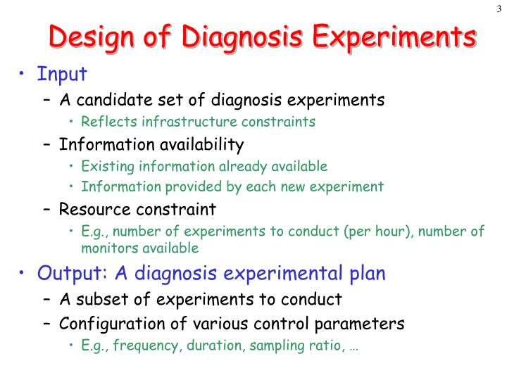 Design of Diagnosis Experiments