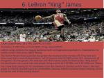6 lebron king james