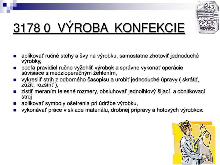 3178 0  VÝROBA  KONFEKCIE