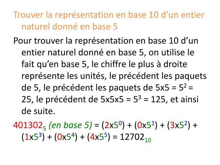 Trouver la représentation en base 10 d'un entier naturel donné en base 5