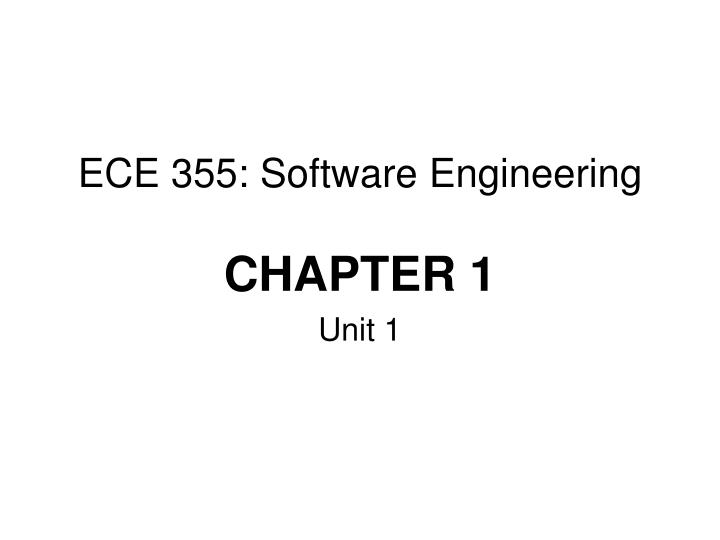 Ece 355 software engineering chapter 1