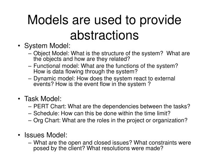Models are used to provide abstractions
