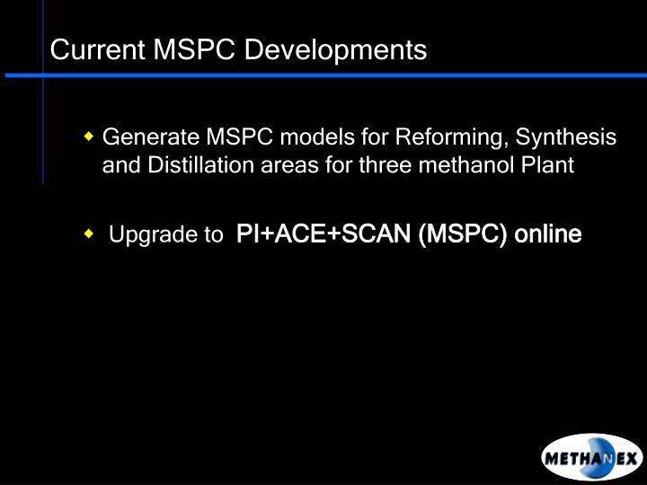 Current MSPC Developments