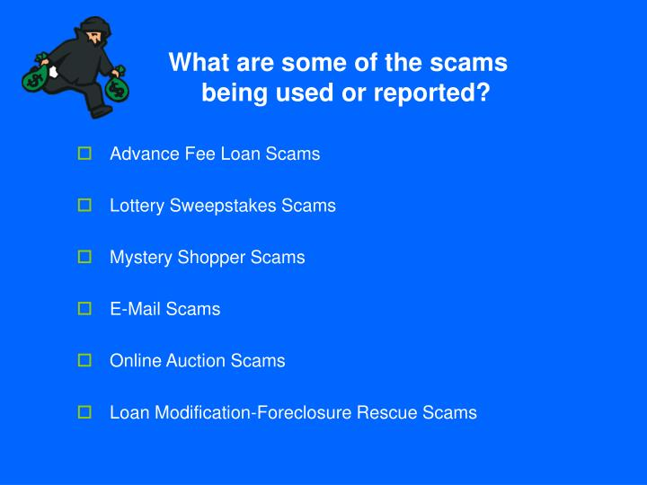 What are some of the scams being used or reported?