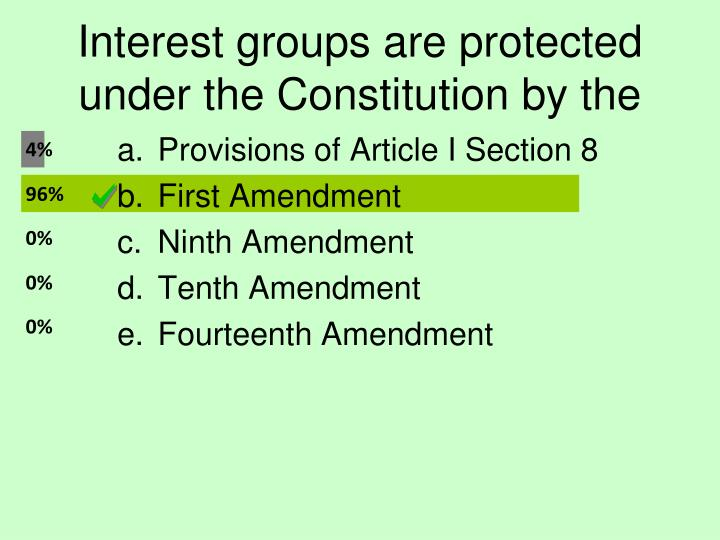 Interest groups are protected under the Constitution by the