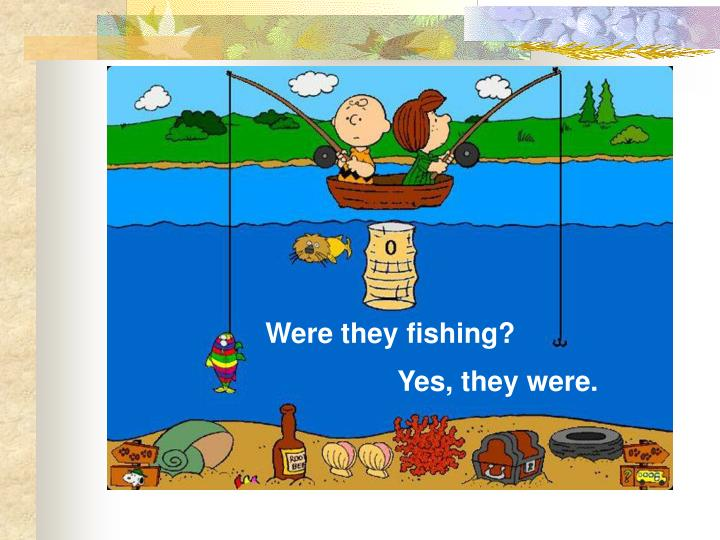 Were they fishing?