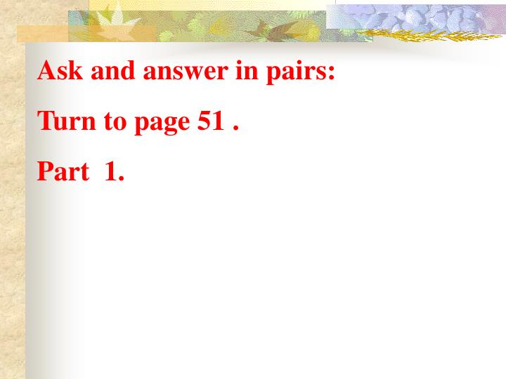 Ask and answer in pairs: