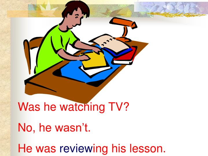 Was he watching TV?