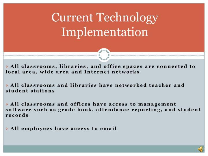 Current Technology Implementation