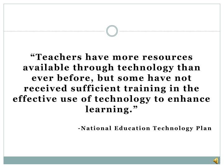 """Teachers have more resources available through technology than"