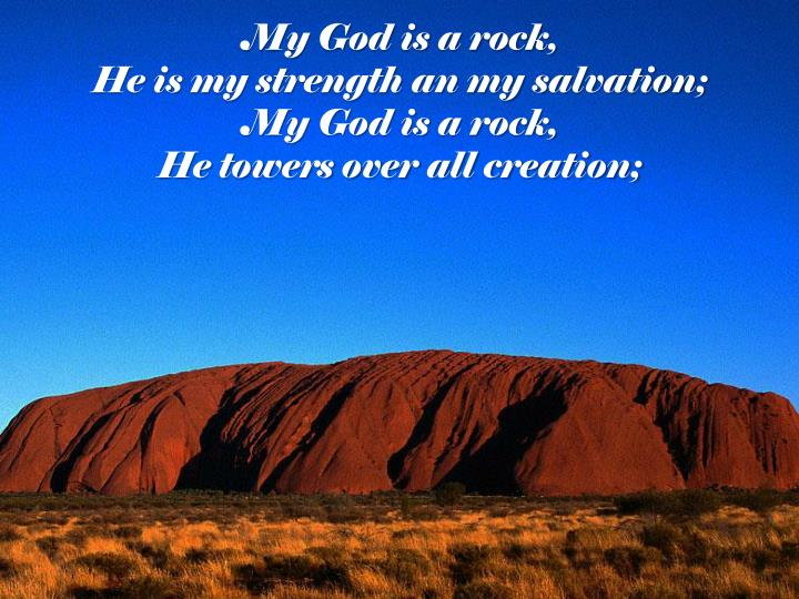 My God is a rock,