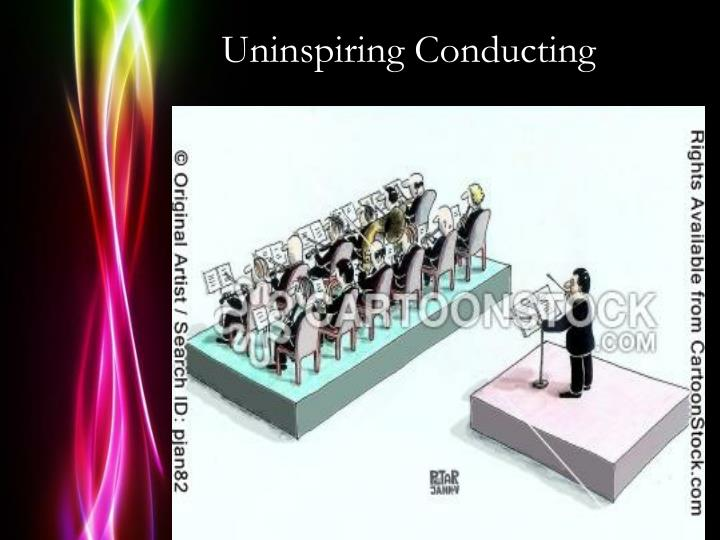 Uninspiring Conducting