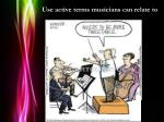use active terms musicians can relate to