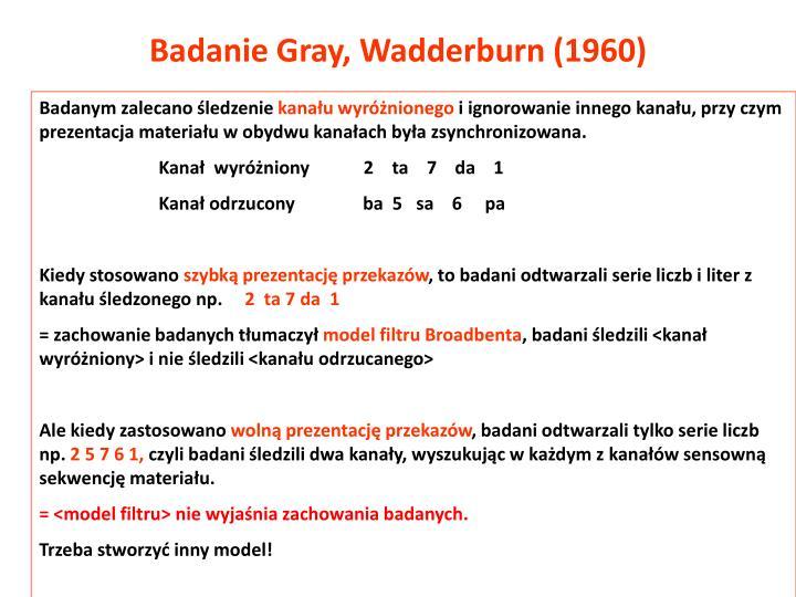 Badanie Gray, Wadderburn (1960)