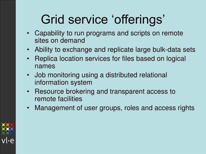 Grid service 'offerings'