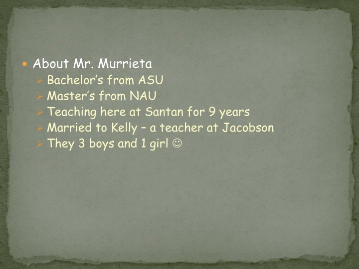 About Mr. Murrieta