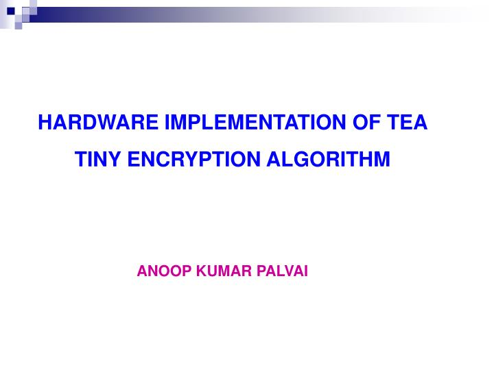 HARDWARE IMPLEMENTATION OF TEA