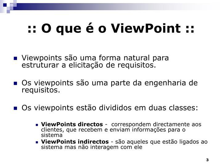 :: O que é o ViewPoint ::