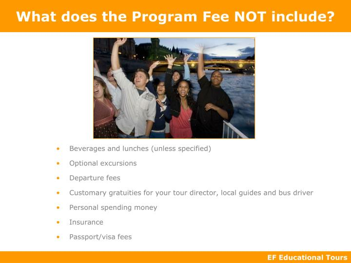 What does the Program Fee NOT include?