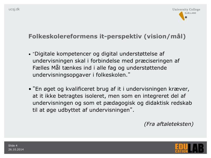 Folkeskolereformens it-perspektiv (vision/mål)