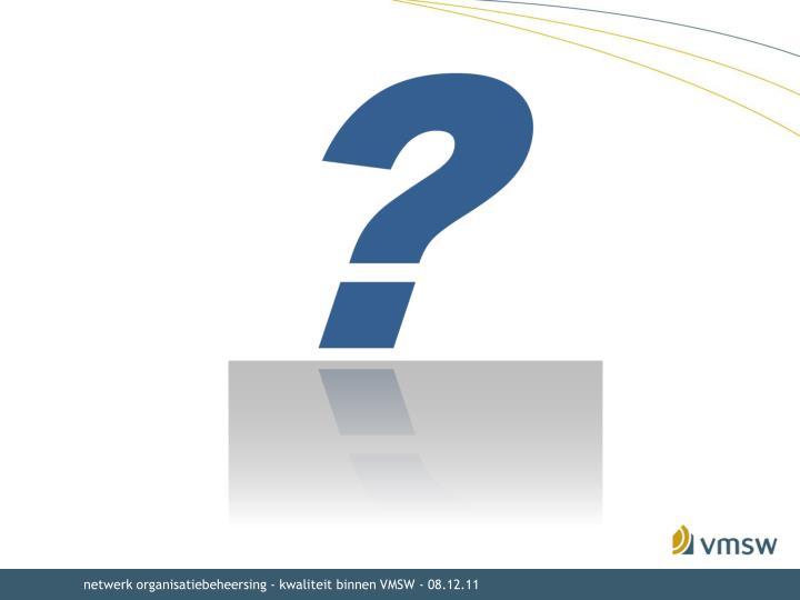 netwerk organisatiebeheersing - kwaliteit binnen VMSW - 08.12.11