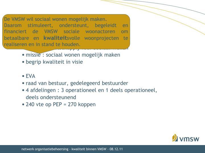 De VMSW wil sociaal wonen mogelijk maken.