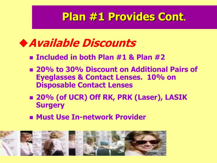 Plan #1 Provides Cont