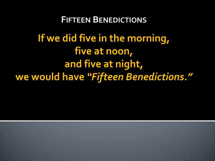 Fifteen Benedictions