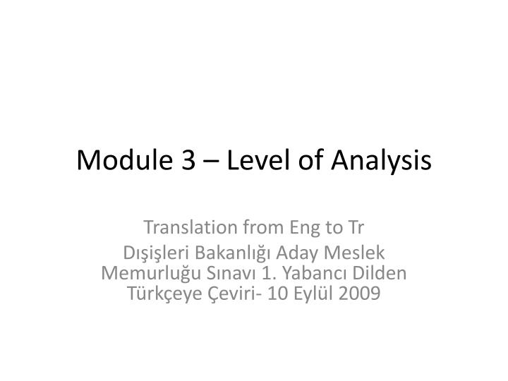 Module 3 level of analysis