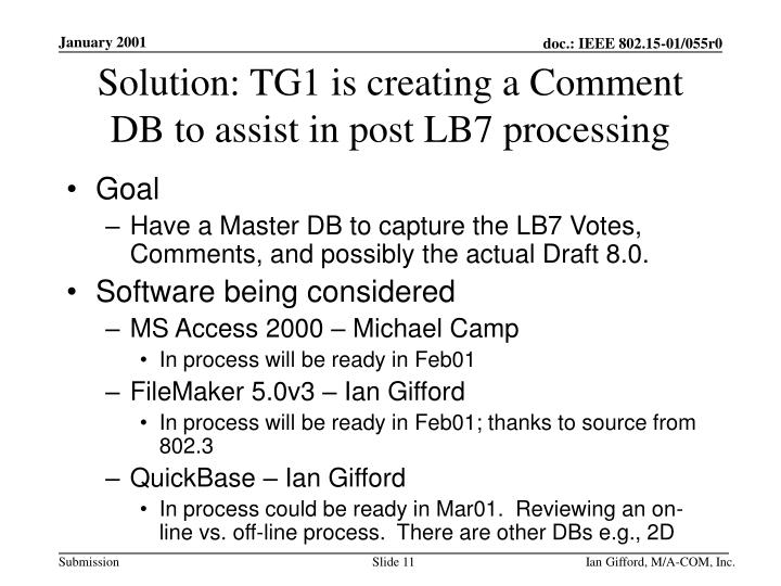 Solution: TG1 is creating a Comment DB to assist in post LB7 processing
