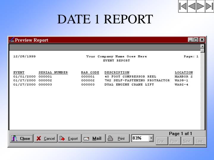 DATE 1 REPORT