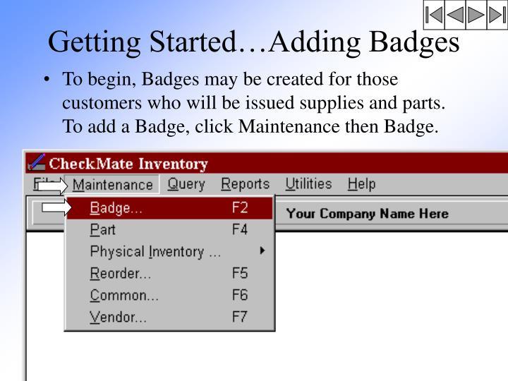 Getting Started…Adding Badges