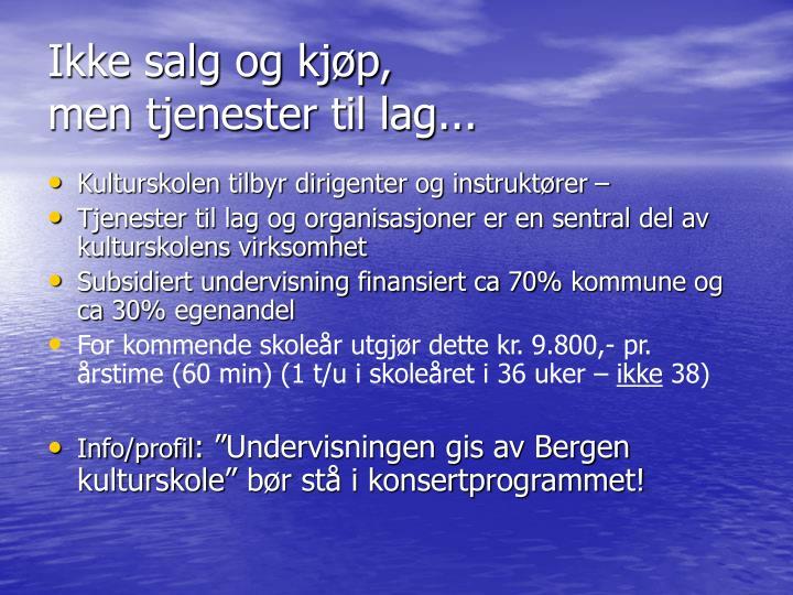 Ikke salg og kjøp,