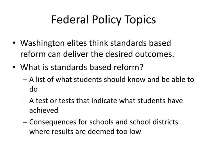 Federal Policy Topics
