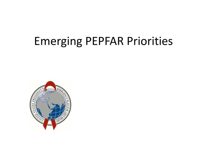 Emerging pepfar priorities