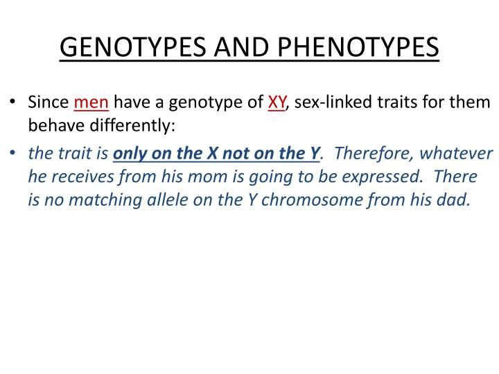 GENOTYPES AND PHENOTYPES