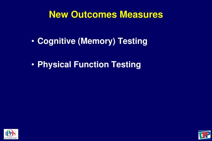 New Outcomes Measures