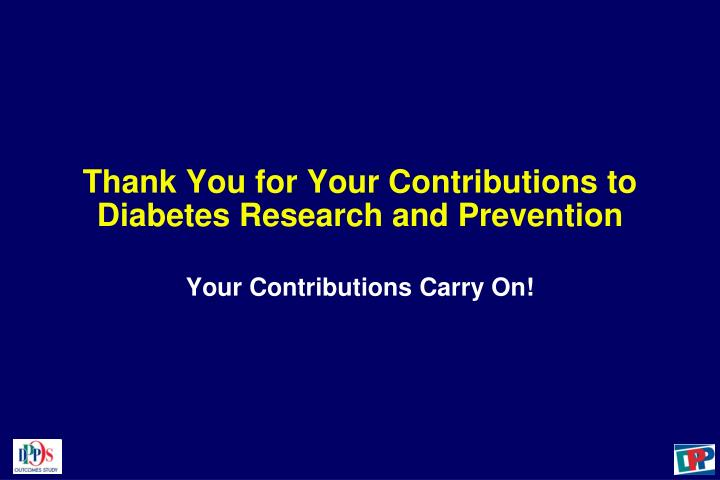 Thank You for Your Contributions to Diabetes Research and Prevention