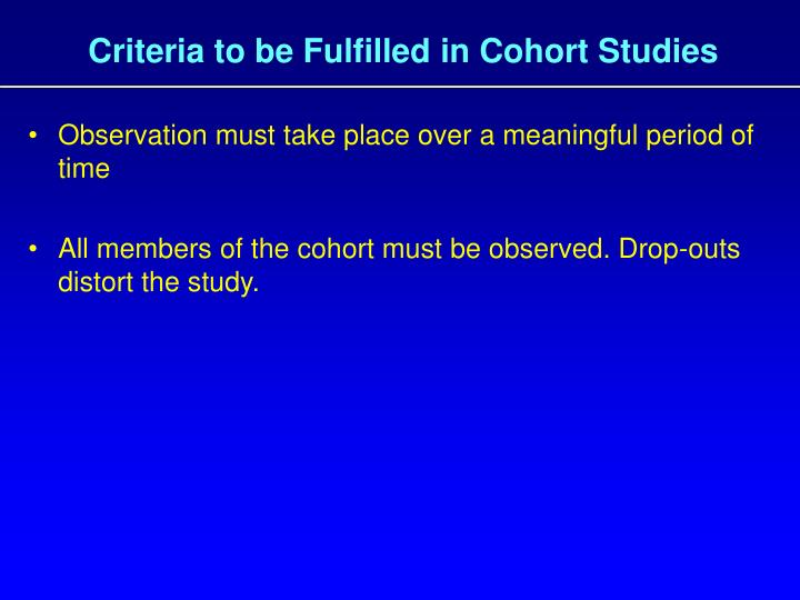 Criteria to be Fulfilled in Cohort Studies