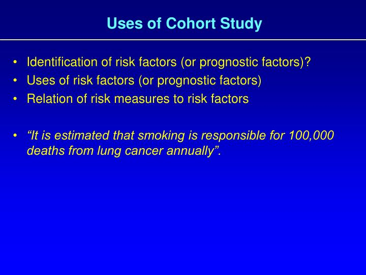 Uses of Cohort Study