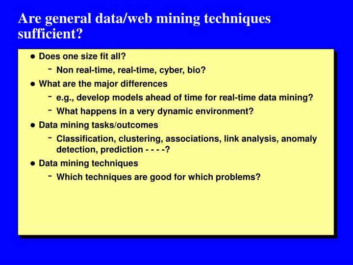 Are general data/web mining techniques sufficient?