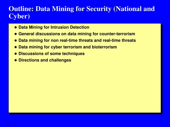 Outline: Data Mining for Security (National and Cyber)
