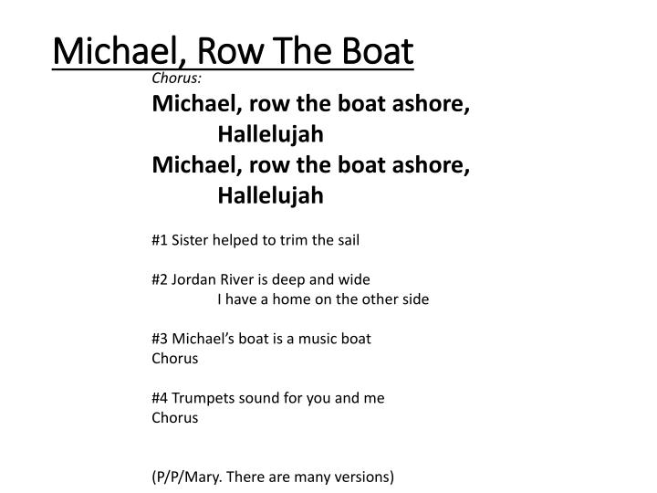 Michael, Row The Boat