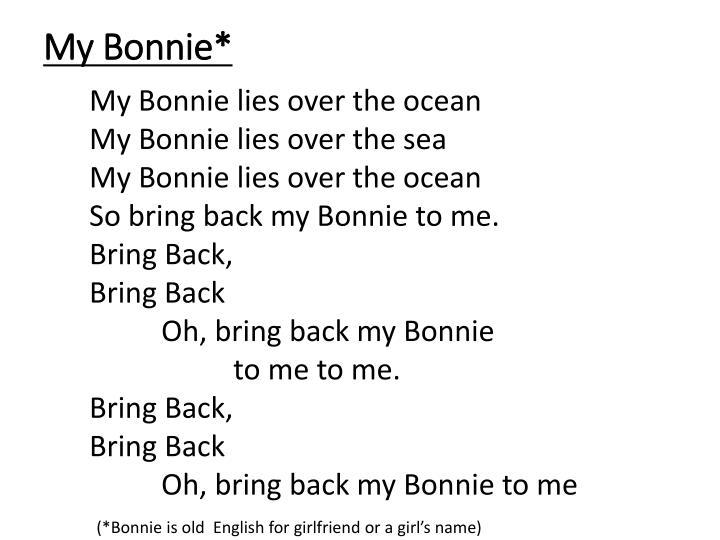 My Bonnie*